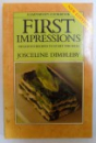 FIRST IMPRESSIONS - DELICIOUS RECIPES TO START THE MEAL by JOSCELINE DIMBLEBY  , 1985