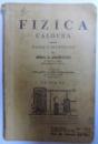 FIZICA - CALDURA PENTRU CLASA V SECUNDARA de I. ANGELESCU , 1935