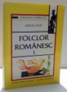 FOLCLOR ROMANESC I de MIHAI POP , 1998
