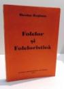 FOLCLOR SI FOLCLORISTICA de NICOLAE ROSIANU , 1996