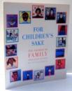 FOR CHILDREN`S SAKE, THE PROMISE OF FAMILY PRESERVATION by JOAN BARTHEL , 1992