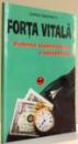 FORTA VITALA , PUTEREA VINDECATOARE A UNIVERSULUI de JAMES SUMMERS , 1997