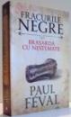 FRACURILE NEGRE , BRASARDA CU NESTEMATE de PAUL FEVAL , 2016