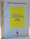FRICA SI ... ALTE SPAIME de TITEL CONSTANTINESCU , DEDICATIE * , 1996