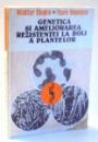 GENETICA SI AMELIORAREA REZISTENTEI LA BOLI A PLANTELOR de NICHIFOR CEAPOIU, FLOARE NEGULESCU , 1983