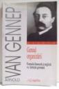 GENIUL ORGANIZARII , FORMULA FRANCEZA SI ENGLEZA VS. FORMULA GERMANA de ARNOLD VAN GENNEP , 2003