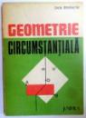 GEOMETRIE CIRCUMSTANTIALA de DAN BRANZEI , 1983
