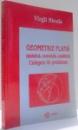 GEOMETRIE PLANA, (SINTETICA, VECTORIALA, ANALITICA), CULEGERE DE PROBLEME de VIRGIL NICULA , 2002