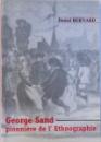 GEORGE SAND PIONNIERE DE L'ETHNOGRAPHIE par DANIEL BERNARD  2004