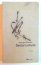 GESTURI SIMPLE de GHEORGHE DRUMARU , 2004