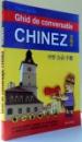 GHID DE CONVERSATIE CHINEZ - ROMAN de DANA LIGIA ILIN , 2006