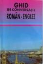 GHID DE CONVERSATIE ROMAN - ENGLEZ de GEORGETA P. TARCAU