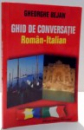 GHID DE CONVERSATIE ROMAN-ITALIAN de GHEORGHE BEJAN