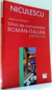 GHID DE CONVERSATIE ROMAN-ITALIAN PENTRU TOTI de ADRIANA LAZARESCU , 2007