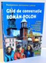 GHID DE CONVERSATIE ROMAN-POLON de RADOSLAWA JANOWSKA-LASCAR , 2001