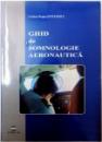 GHID DE SOMNOLOGIE AERONAUTICA de CRISTIAN DRAGOS STEFANESCU, 2009 DEDICATIE*