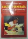 GHID PRACTIC DE CULTURA GENERALA PENTRU ELEVI SI STUDENTI de PAUL GODARD , 1998