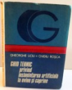 GHID TEHNIC PRIVIND INSAMANTAREA ARTIFICIALA LA OVINE SI CAPRINE , 1988