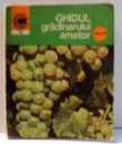 GHIDUL GRADINARULUI AMATOR de N. LUPSA , VOL III , 1977