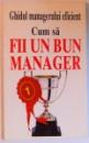 GHIDUL MANAGERULUI EFICIENT - CUM SA FII UN BUN MANAGER de KATE KEENAN , 1998