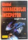 GHIDUL MANAGERULUI INCEPATOR de JOSEPH T. STRAUB, 2001