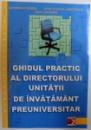 GHIDUL PRACTIC AL DIRECTORULUI UNITATII DE INVATAMANT PREUNIVERSITAR de GHIOGHI IORGA..DAN ZAHARIA , 2003
