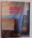 GLOBAL INTERIOR DETAILS - WITH PRACTICAL STEP - BY - STEP PROJECTS FOR YOUR HOME by ELISABETH WILHIDE and JOANNA COPESTICK , 1999