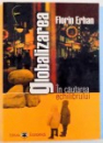 GLOBALIZAREA , IN CAUTAREA ECHILIBRULUI , 2003