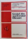 GRAIUL DIN NORD  - VESTUL OLTENIEI  - FONETICA , CONSIDERATII FONOLOGICE ( CU 42 HARTI LINGVISTICE ) de VALERIU RUSU , 1971