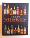 GREAT WHISKIES - 500 OF THE BEST FROM AROUND THE WORLD by CHARLES MACLEAN , 2011