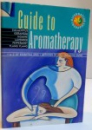 GUIDE TO AROMATHERAPY , 1999