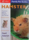 HAMSTER  - A PRACTICAL GUIDE TO CARING FOR YOUR HAMSTER ( COLLINS FAMILY PET GUIDES ) by DAVID ALDERTON , 2002