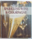 HANDBOOK OF SPARKLING WINE & CHAMPAGNE  - VARIETES , PRODUCTION , ENJOYMENT , RECIPES by TOBIAS PEHLE and ULRIKE EHLACHER , 2009