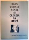 HANS WERNER HENZE SI CREATIA SA LIRICA , 1997