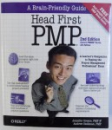 HEAD FIRST  PMP  - 2ND EDITION COVERS PMBOK GUIDE 4 TH EDITION by JENNIFER GREENE & ANDREW STELLMAN , 2009