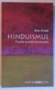 HINDUISMUL  - FOARTE SCURTA INTRODUCERE de KIM KNOTT , 2002