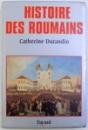 HISTORIE DES ROUMAINS par CATHERINE DURANDIN , 1995