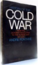 HISTORY OF THE COLD WAR, FROM THE OCTOBER REVOLUTION TO THE KOREAN WAR 1917-1950 by ANDRE FONTAINE , 1970