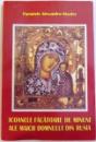 ICOANELE FACATOARE DE MINUNI ALE MAICII DOMNULUI DIN RUSIA de ALEXANDRU KISELEV, 2003