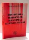 IDENTIFICAREA PERSOANELOR DUPA URMELE RELIEFULUI PAPILAR de ELENA ANA MIHUT , 2004