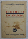 IDOLUL SI ION ANAPODA de GEORGE MIHAIL - ZAMFIRESCU , 1935