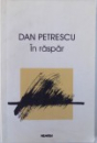 IN RASPAR de DAN PETRESCU , 2000