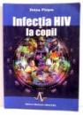 INFECTIA HIV LA COPII de DOINA PLESCA , 1998