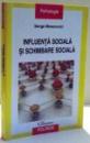 INFLUENTA SOCIALA SI SCHIMBARE SOCIALA de SERGE MOSCOVICI , 2011