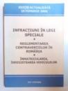 INFRACTIUNI IN LEGI SPECIALE - REGLEMENTAREA CONTRAVENTIILOR IN ROMANIA - INMATRICULAREA , INREGISTRAREA VEHICULELOR - EDITIE ACTUALIZATA OCT. 2006, editor VASILE MOROSAN , 2006