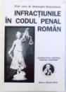 INFRACTIUNILE IN CODUL PENAL ROMAN de GHEORGHE DIACONESCU , VOLUMUL I , 1997
