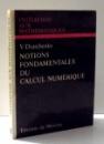 INITIATIONS AUX MATHEMATIQUES, NOTIONS FONDAMENTALES DU CALCUL NUMERIQUE par V. DIATCHENKO , 1975