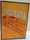 INSOLVENTA , LEGEA FALIMENTULUI ( INCLUDE SI PROCEDURA EUROPEANA DE INSOLVENTA ) , 2006
