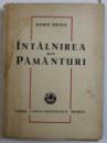 INTALNIREA DIN PAMANTURI  - NUVELE de MARIN PREDA , EDITIA A - II - A , 1948