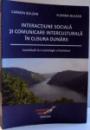 INTERACTIUNE SOCIALA SI COMUNICARE INTERCULTURALA IN CLISURA DUNARII , 2007